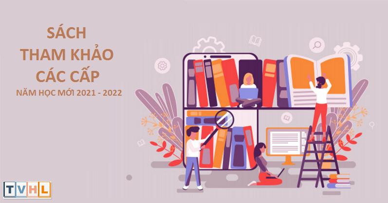 DANH MỤC SÁCH THAM KHẢO NĂM HỌC 2021 -2022