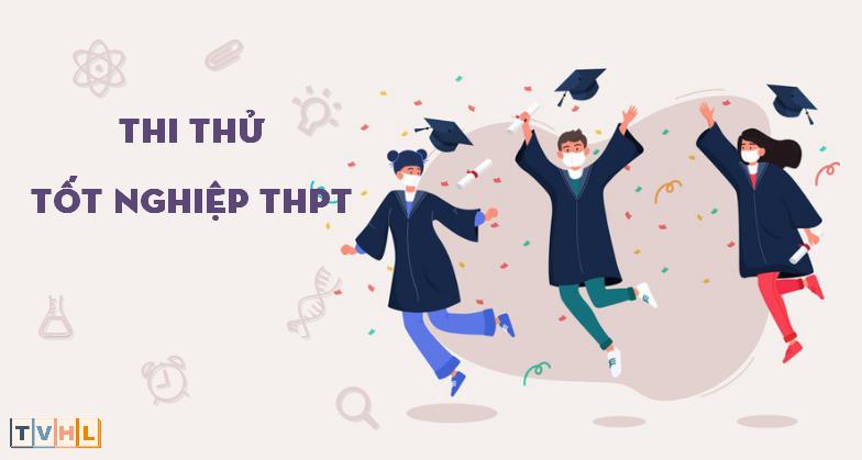 Thi thử Tốt nghiệp THPT 2021 - Tháng 06/2021 (TVHL)