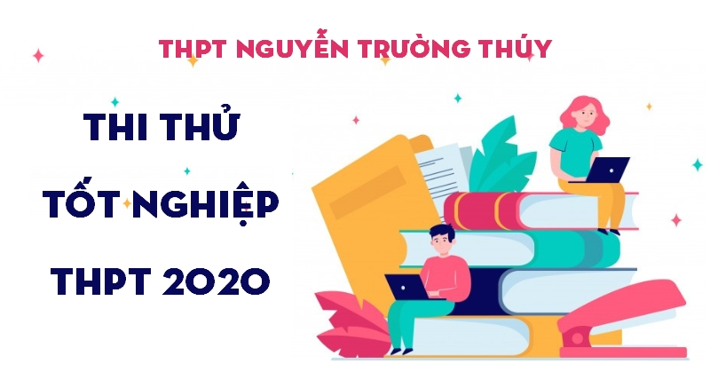 Thi thử Tốt nghiệp THPT online năm 2020 - THPT Nguyễn Trường Thúy