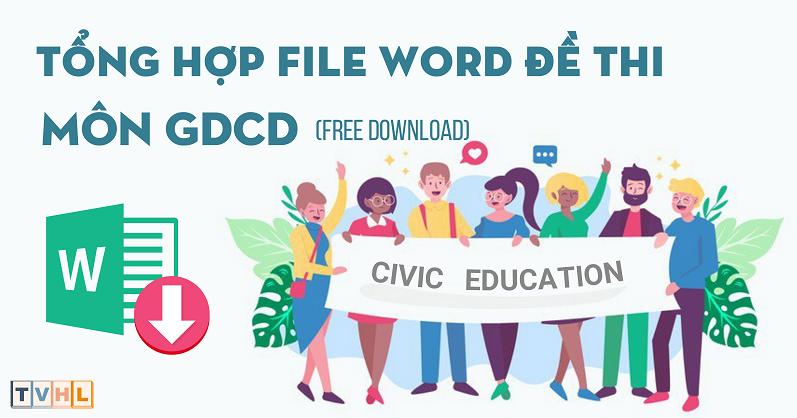 Tổng hợp file word đề thi môn Giáo dục công dân (đang cập nhật...)