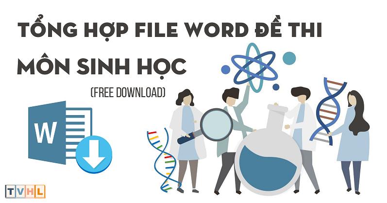 Tổng hợp file word đề thi môn Sinh học (đang cập nhật...)